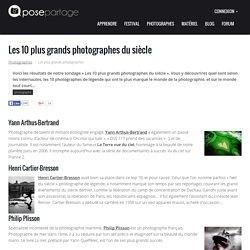 Les 10 plus grands photographes du siècle : le grand classement des passionnés de photo !