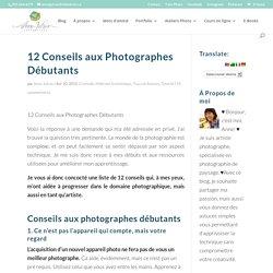 12 Conseils aux Photographes Débutants