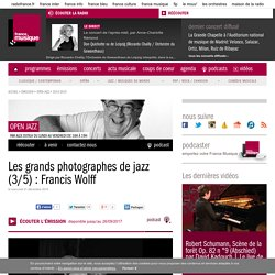 Les grands photographes de jazz (3/5) : Francis Wolff de l'émission Open jazz