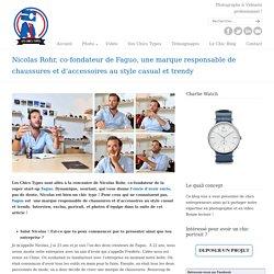 Nicolas Rohr, co-fondateur de Faguo, une marque responsable de chaussures et d'accessoires au style casual et trendy « Les Chics Types – Photographes et videastes professionnels