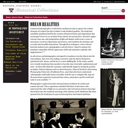 Dream Realities - The High Art of Photographic Advertising - Baker Library