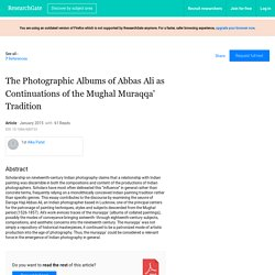 The Photographic Albums of Abbas Ali as Continuations of the Mughal Muraqqa' Tradition