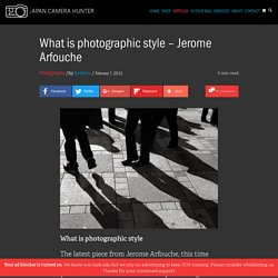 What is photographic style - Jerome Arfouche