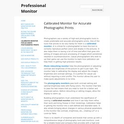 Calibrated Monitor for Accurate Photographic Prints - Professional Monitor