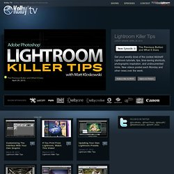 Kelby TV Lightroom Killer Tips