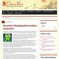 Une première : On photographie les méridiens d'acupuncture