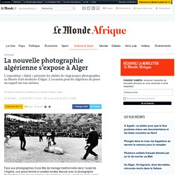 La nouvelle photographie algérienne s'expose à Alger
