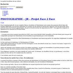PHOTOGRAPHIE – JR – Projet Face 2 Face