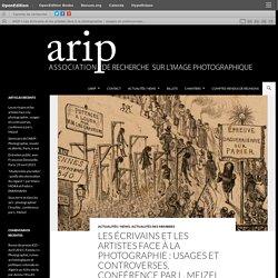 Les écrivains et les artistes face à la photographie : usages et controverses, conférence par L. Meizel