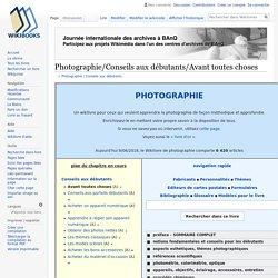 Photographie/Conseils aux débutants/Avant toutes choses