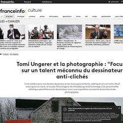 """Tomi Ungerer et la photographie : """"Focus"""" sur un talent méconnu du dessinateur anti-clichés"""