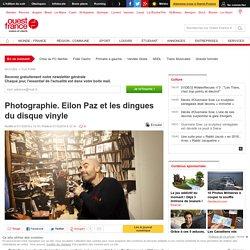 Photographie. Eilon Paz et les dingues du disque vinyle