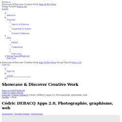 Cédric DEBACQ Apps 2.0, Photographie, graphisme, web on the Behance Network
