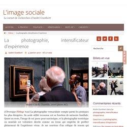 La photographie, intensificateur d'expérience – L'image sociale