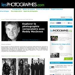 Explorer la photographie vernaculaire avec Roddy MacInnes