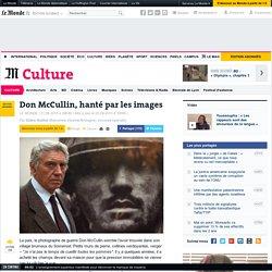 Photographie : Don McCullin, hanté par les images