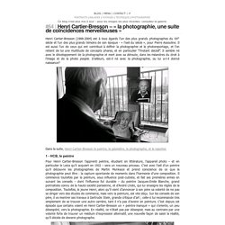 Henri Cartier-Bresson – « la photographie, une suite de coïncidences merveilleuses » - Photogenique
