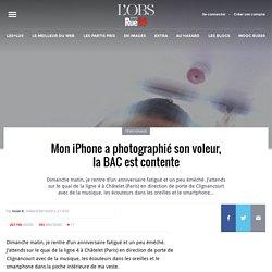 Mon iPhone a photographié son voleur, la BAC est contente