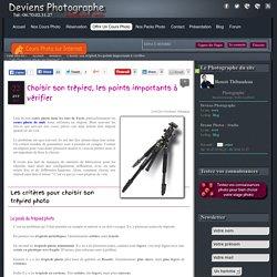 Choisir son trépied, les points importants à vérifier - Cours de photo Paris et stage de photographie pour apprendre la photo – Deviens Photographe