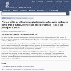Photographie ou utilisation de photographies d'oeuvres protegees par le droit d'auteur, de marques et de personnes: les pieges juridiques a eviter
