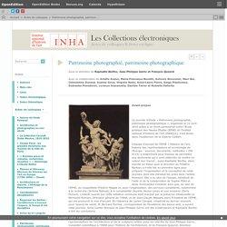 Patrimoine photographié, patrimoine photographique - Raphaële Bertho, Jean-Philippe Garric et François Queyrel (dir.)