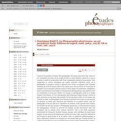 Dominique BAQUÉ, La Photographie plasticienne, un art paradoxal, Paris, Éditions du regard, 1998, 328 p., 225 ill. NB et coul., ind., 225 F.
