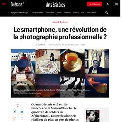 Le smartphone, une révolution de la photographie professionnelle ?