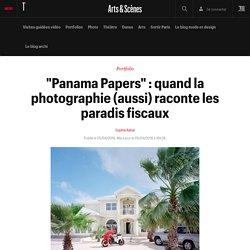 """""""Panama Papers"""" : quand la photographie (aussi) raconte les paradis fiscaux"""