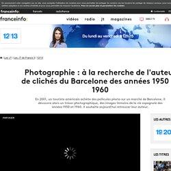 Photographie : à la recherche de l'auteur de clichés du Barcelone des années 1950 et 1960