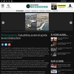 Photographie. Fukushima, avant et après la reconstruction