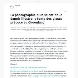 La photographie d'un scientifique danois illustre la fonte des glaces précoce au Groenland