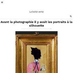 Avant la photographie il y avait les portraits à la silhouette