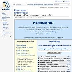 Photographie/Filtres optiques/Filtres modifiant la température de couleur