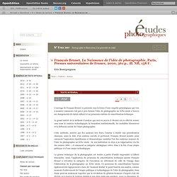 François Brunet, La Naissance de l'idée de photographie, Paris, Presses universitaires de France, 2000, 361 p., ill. NB, 158 F.