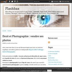 Droit et Photographie : vendre ses photos - Flashbax