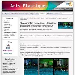 Photographie numérique. Utilisation plasticienne d'un vidéoprojecteur. - Site des professeurs d'Arts plastiques de l'académie de Versailles