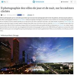 Photographie de villes jour/nuit sur les mêmes clichés - Steven Wilkes