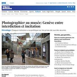 Photographier au musée: Genève entre interdiction et incitation - Tribune de Genève