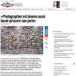 «Photographier est devenu aussi banal qu'ouvrir une porte» - Libération