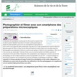 Photographier et filmer avec son smartphone des préparations microscopiques