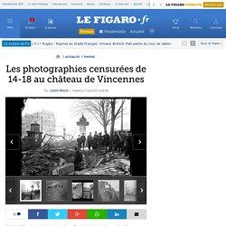 Les photographies censurées de 14-18 au château de Vincennes