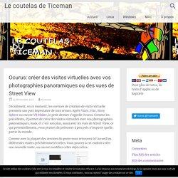 Ocurus: créer des visites virtuelles avec vos photographies panoramiques ou des vues de Street View