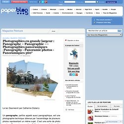 Photographies en grande largeur : Panographe – Panographie –– Photographies panoramiques -Panography - Panoramic photos - Panoramiques 360°