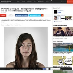 Portraits génétiques - de magnifiques photographies sur les ressemblances génétiques