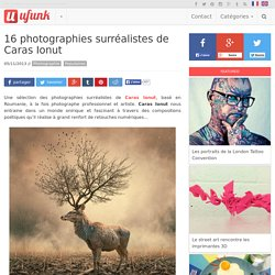16 photographies surréalistes de Caras Ionut