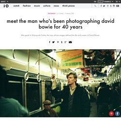 meet the man who's been photographing david bowie for 40 years