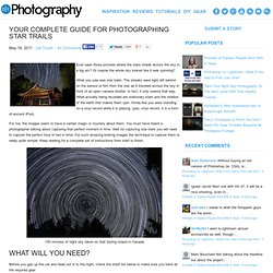 Your Complete Guide For Photographing Star Trails