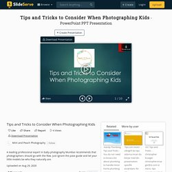Tips and Tricks to Consider When Photographing Kids PowerPoint Presentation - ID:10070134