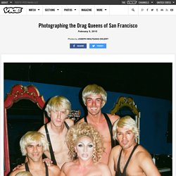 Photographing the Drag Queens of San Francisco