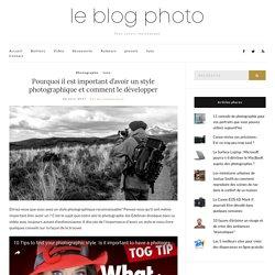 Pourquoi il est important d'avoir un style photographique et comment le développer – Le blog photo